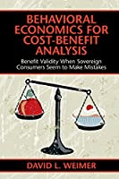 Behavioral Economics for Cost-Benefit Analysis: Benefit Validity When Sovereign Consumers Seem to Make Mistakes