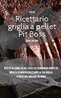 Pit Boss Wood Pellet Grill Cookbook 2021: Quick, Delicious and Cheap Beef Recipes Ready in Less Than 30 Minutes for Beginners and Advanced Pitmasters (ITALIAN EDITION)