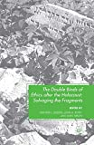 The Double Binds of Ethics after the Holocaust: Salvaging the Fragments...