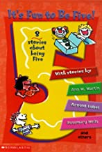 It's Fun to Be Five! 8 Stories About Being Five