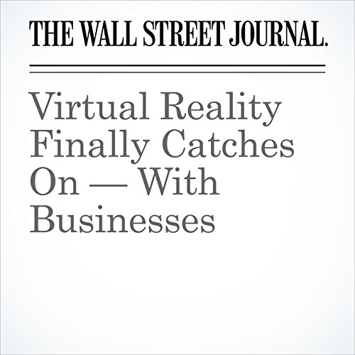 Virtual Reality Finally Catches On — With Businesses copertina