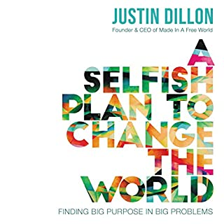 A Selfish Plan to Change the World audiobook cover art
