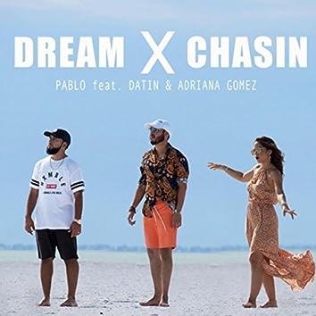 Dream X Chasin (feat. Datin & Adriana Gomez)