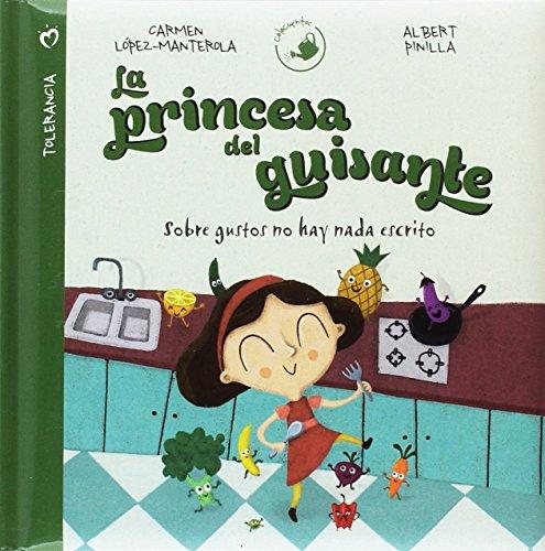 La princesa del guisante: Sobre gustos no hay nada escrito (Cuentos infantiles) - 9788428552035 (Calacuentos)