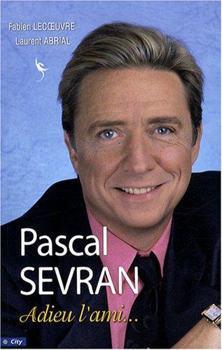Pascal Sevran Adieu l'ami