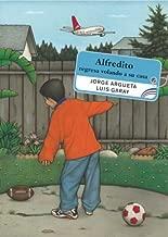 Alfredito regresa volando a su casa (Spanish Edition)