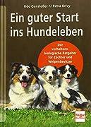 Udo Gansloßer / Petra Krivy: Ein guter Start ins Hundeleben
