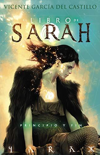 El Libro de Sarah: Principio y fin (Saga El Libro de Sarah nº 4)