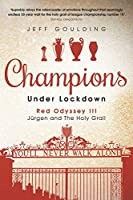 Champions Under Lockdown: Juergen and the Holy Grail (Red Odyssey)