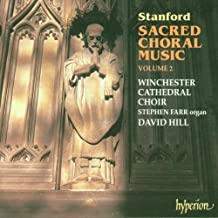 Stanford: Sacred Choral Music, Vol. 2 - The Edwardian Years 1902-1910