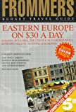 Frommer s Budget Travel Guide: Eastern Europe on $30 a Day : Albania, the Czech & Slovak Republics, Hungary, Poland, Slovenia & Romania (FROMMER S EASTERN EUROPE FROM $ A DAY)