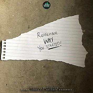 Remember Why You Started (feat. Alpha, Jones 2.0 & Brendan Woodroff)