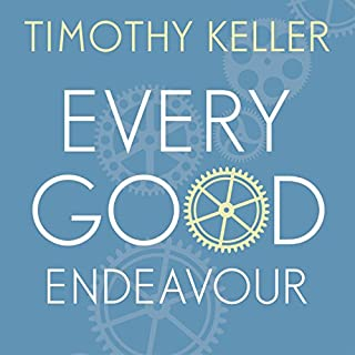 Every Good Endeavour     Connecting Your Work to God's Plan for the World              By:                                                                                                                                 Timothy Keller                               Narrated by:                                                                                                                                 Lloyd James                      Length: 7 hrs and 55 mins     16 ratings     Overall 4.9