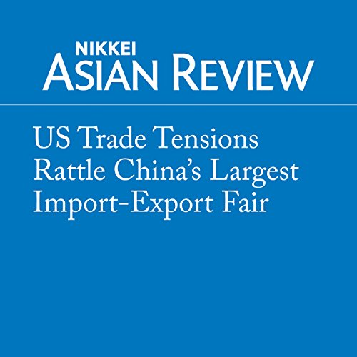 US Trade Tensions Rattle China's Largest Import-Export Fair audiobook cover art