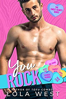 You Rock: A New Adult Valentine's Day Enemies to Lovers Romance by [Lola West]