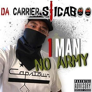 1 Man No Army