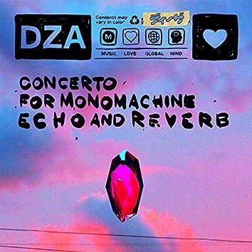 Concerto for Monomachine Echo and Reverb