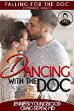 Dancing with the Doc (Falling for the Doc Book 2)