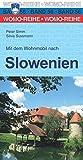 Mit dem Wohnmobil nach Slowenien (Womo-Reihe) - Peter Simm