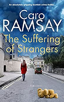 THE SUFFERING OF STRANGERS an absolutely gripping Scottish crime thriller (Detectives Anderson and Costello Mystery Book 9) (English Edition) par [CARO RAMSAY]