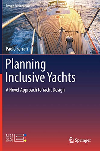 Planning Inclusive Yachts: A Novel Approach to Yacht Design (Design For Inclusion, 1)