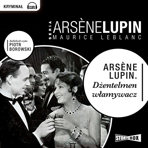 Dzentelmen wlamywacz     Arsène Lupin 1              By:                                                                                                                                 Maurice Leblanc                               Narrated by:                                                                                                                                 Piotr Borowski                      Length: 7 hrs and 5 mins     Not rated yet     Overall 0.0
