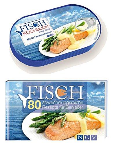 Das Fischkochbuch in der Dose: Mit 80 Feinkostrezepten