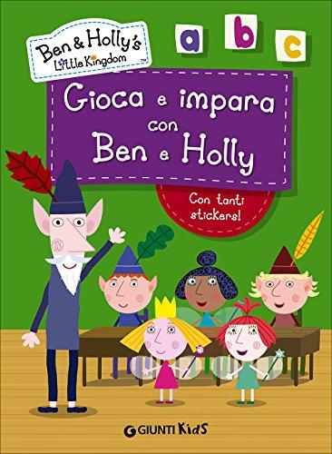 Gioca e impara con Ben e Holly. Ben & Holly's Little Kingdom. Con adesivi
