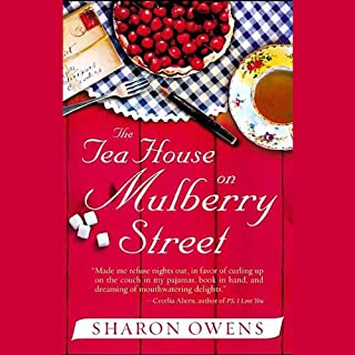 The Tea House on Mulberry Street                   By:                                                                                                                                 Sharon Owens                               Narrated by:                                                                                                                                 Caroline Winterson                      Length: 8 hrs and 57 mins     64 ratings     Overall 4.3