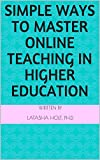 Simple Ways to Master Online Teaching in Higher Education (English Edition)