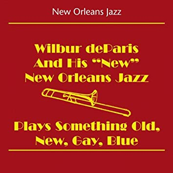 New Orleans Jazz (Wilbur DeParis And His 'New' New Orleans Jazz Band - Wilbur DeParis Plays Something Old, New, Gay, Blue)