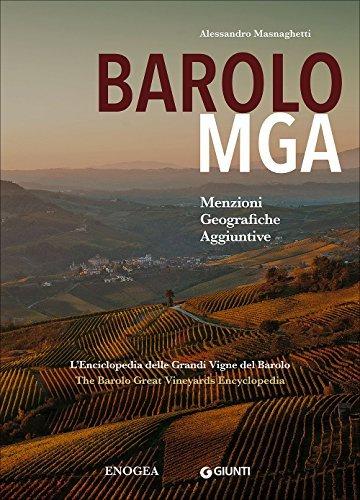 Barolo MGA. Menzioni geografiche aggiuntive. L'enciclopedia delle grandi vigne del Barolo. Ediz. italiana e inglese by Alessandro Masnaghetti (2015-08-07)