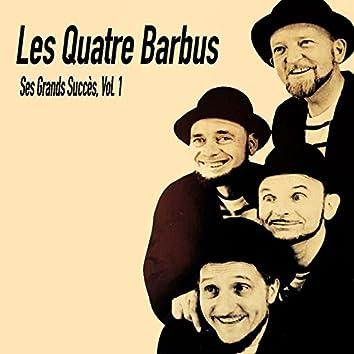 Les Quatre Barbus- Ses Grands Succés, Vol. 1
