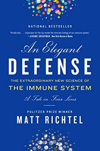 Elegant Defense An The Extraordinary New Science of the Immune System A Tale in Four Lives product image