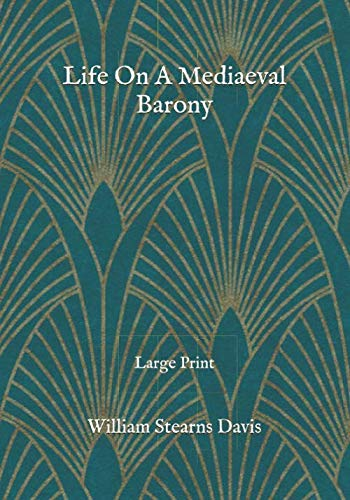 Life On A Mediaeval Barony: Large Print