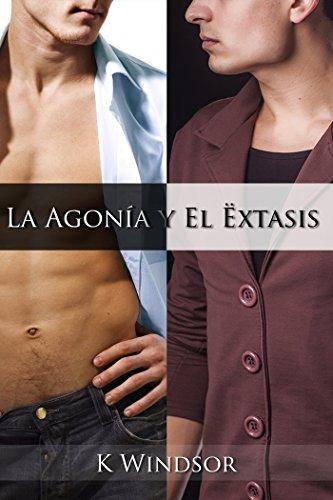 La Agonía y El Éxtasis: Una Fantasía Erótica Gay