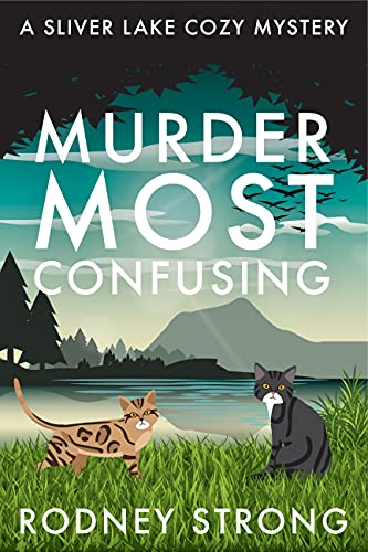 Murder Most Confusing (Sliver Lake Cozy Mysteries Book 1) by [Rodney Strong]