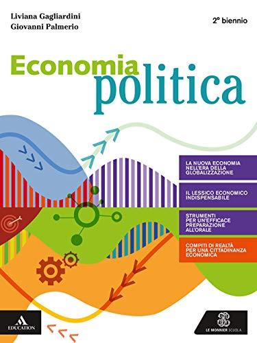 Economia politica. Volume unico. Per gli Ist. tecnici e professionali. Con e-book. Con espansione online