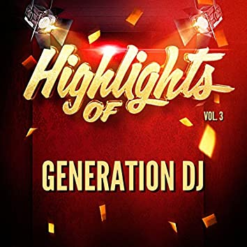 Highlights of Generation DJ, Vol. 3