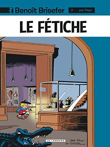 Benoît Brisefer, tome 7 : Le Fetiche