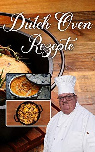 Dutch Oven Rezepte: rezeptbuch