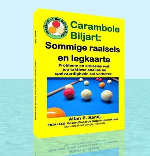 Carambole Biljart - Sommige raaisels en legkaarte: Taktiese probleme om jou geestelike behendigheid te verbeter, en vaardigheid met skietvaardighede (Afrikaans Edition)
