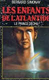 Les enfants de l'Atlantide, Tome 1 - Le prince déchu