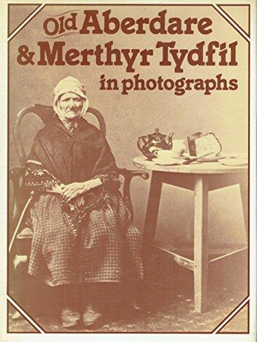 Old Aberdare & Merthyr Tydfil in photographs