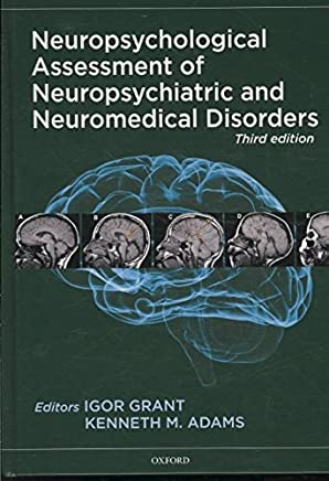 [(Neuropsychological Assessment of Neuropsychiatric and Neuromedical Disorders)] [By (author) Kenneth M. Adams ] published on (August, 2009)