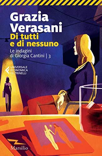 Di tutti e di nessuno (Le indagini di Giorgia Cantini Vol. 3)
