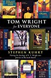 Tom Wright for Everyone - Putting the Theology of N.T. Wright Into Practice in the Local Church