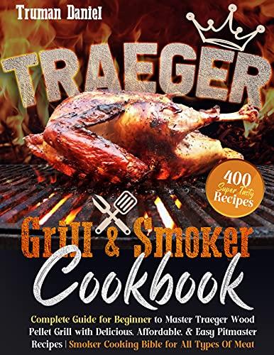 Traeger Grill & Smoker Cookbook:...