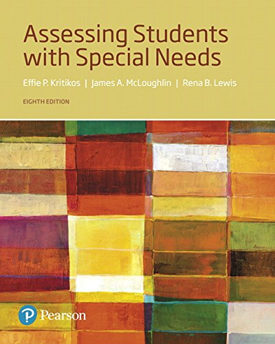 Compare Textbook Prices for Assessing Students with Special Needs 8 Edition ISBN 9780134575704 by Kritikos, Effie P.,McLoughlin, James A.,Lewis, Rena B.