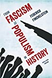 From Fascism to Populism in History - Finchelstein